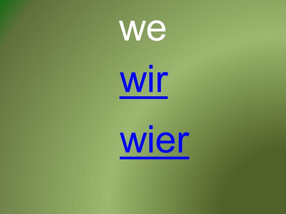 we wier wir