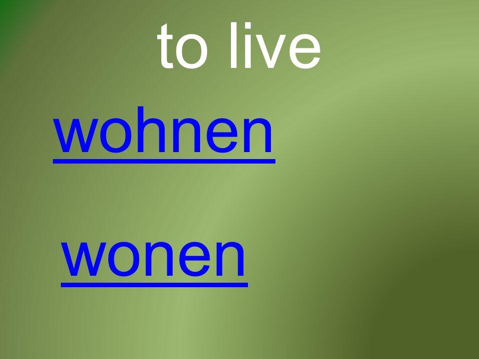 to live wohnen wonen