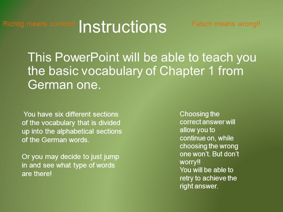 This PowerPoint will be able to teach you the basic vocabulary of Chapter 1 from German one.