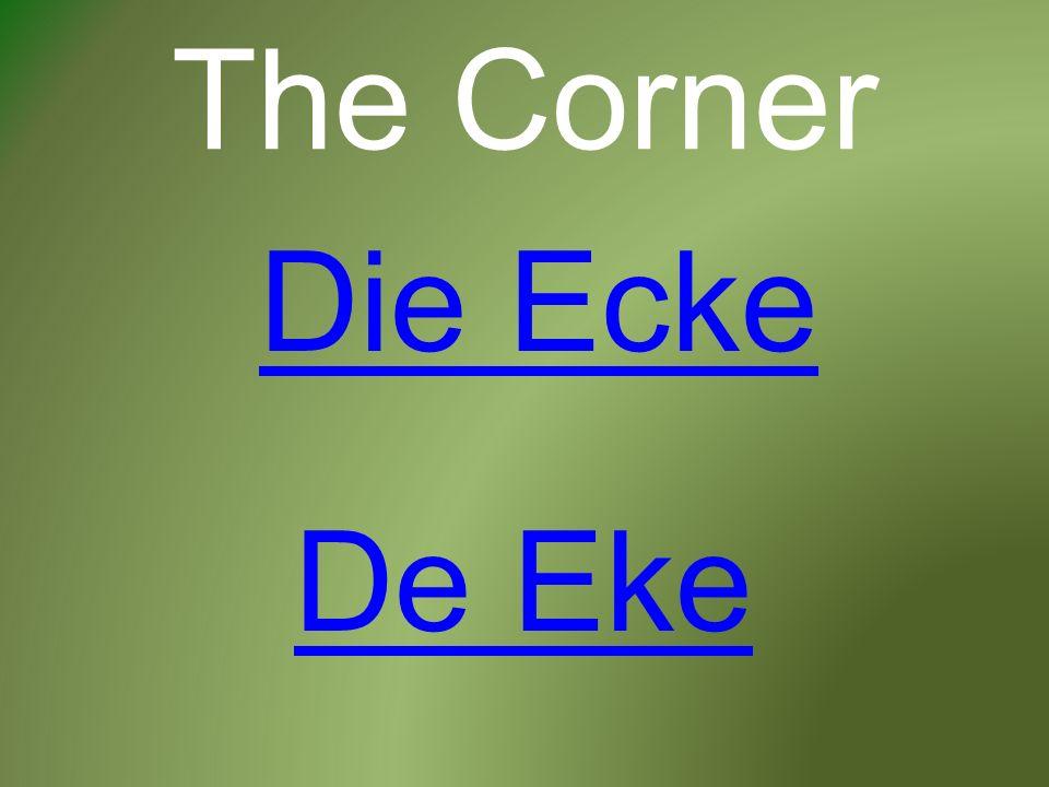 The Corner Die Ecke De Eke