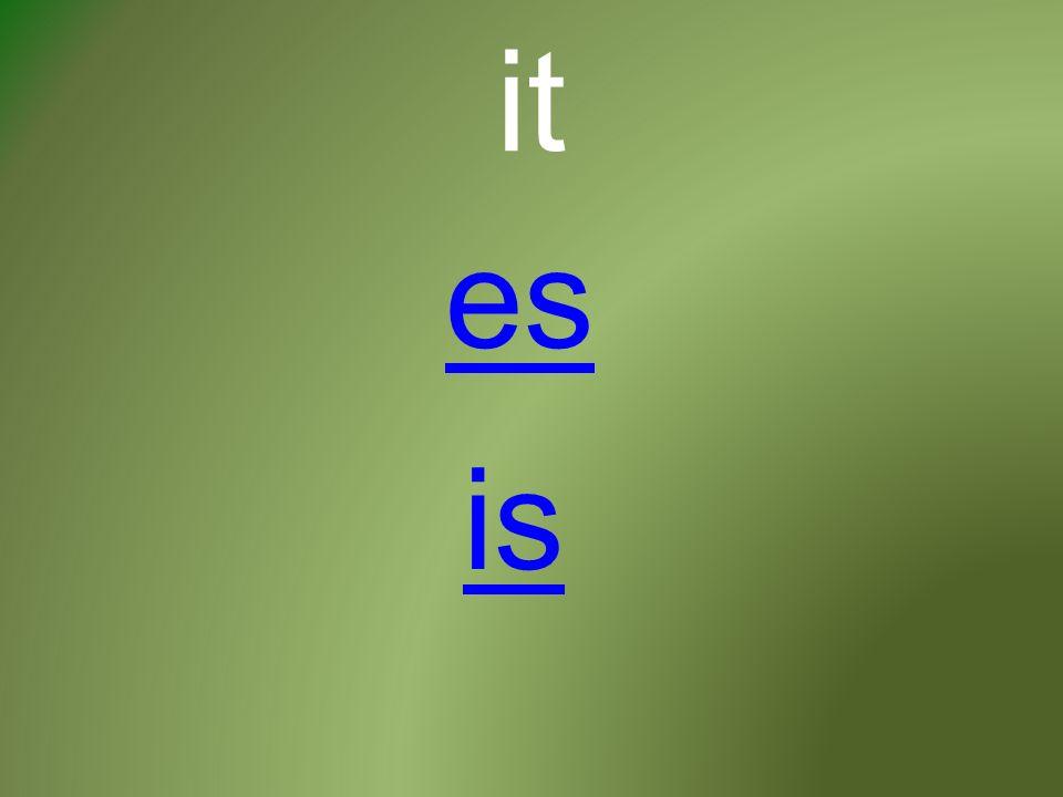 it es is