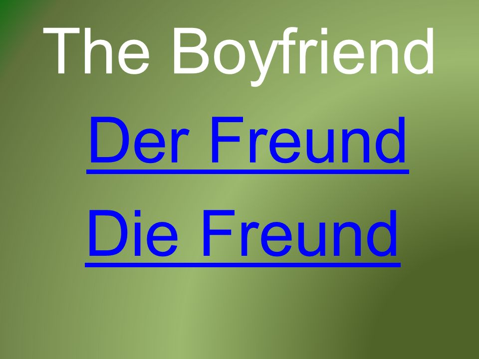 The Boyfriend Der Freund Die Freund