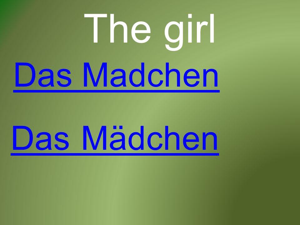 The girl Das Mädchen Das Madchen