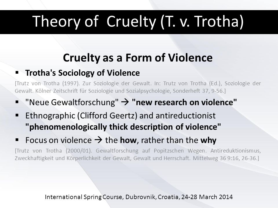 International Spring Course, Dubrovnik, Croatia, 24-28 March 2014 Theory of Cruelty (T.
