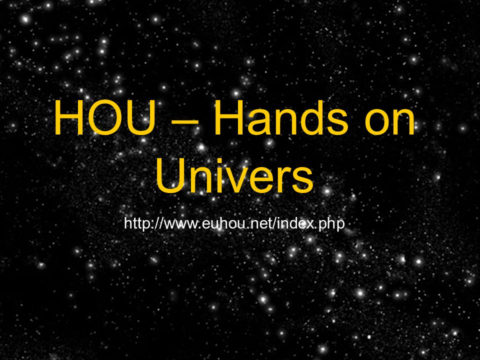 HOU – Hands on Univers http://www.euhou.net/index.php