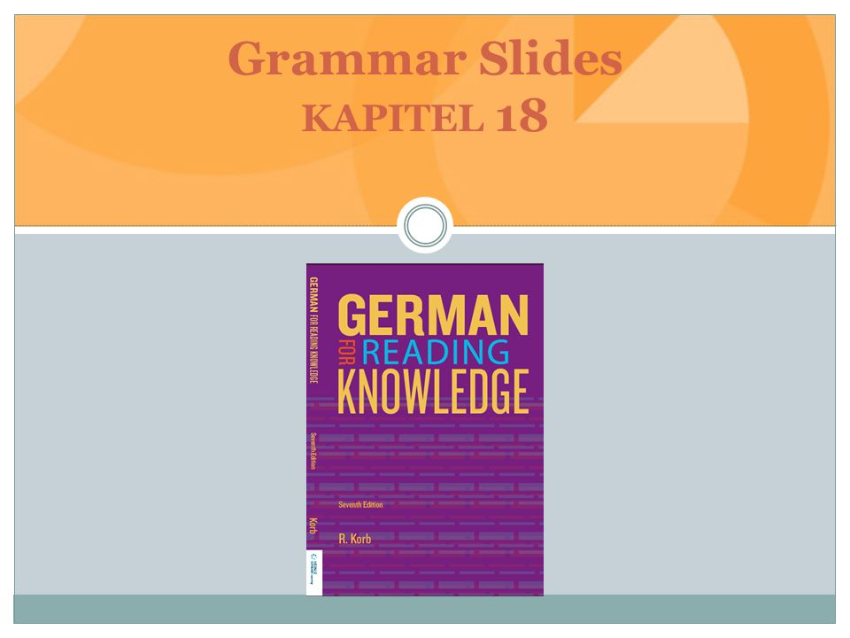 Grammar Slides KAPITEL 18