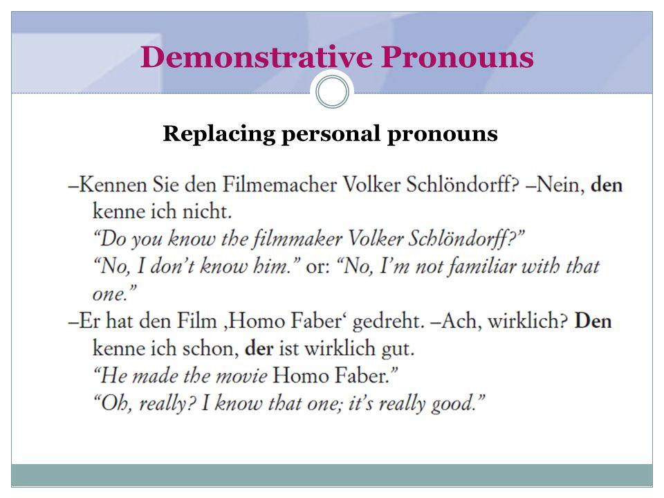 Demonstrative Pronouns Replacing personal pronouns