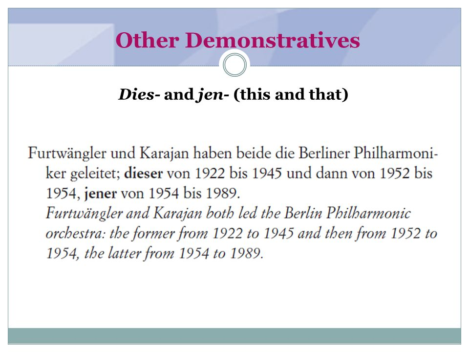 Other Demonstratives Dies- and jen- (this and that)