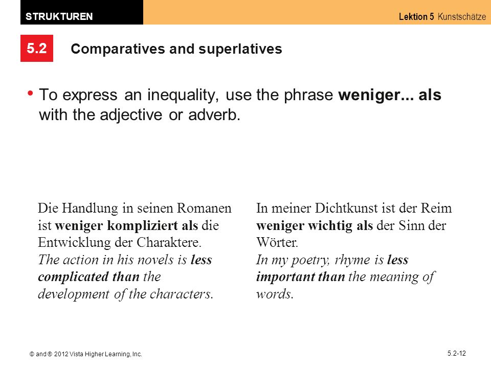 5.2 Lektion 5 Kunstschätze STRUKTUREN © and ® 2012 Vista Higher Learning, Inc. 5.2-12 Comparatives and superlatives To express an inequality, use the