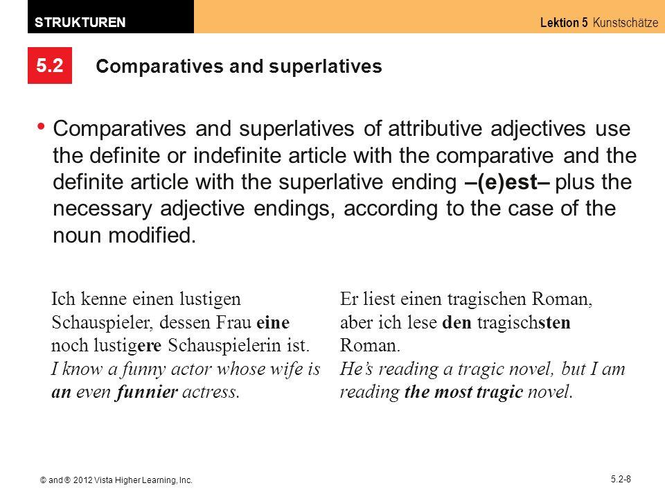 5.2 Lektion 5 Kunstschätze STRUKTUREN © and ® 2012 Vista Higher Learning, Inc. 5.2-8 Comparatives and superlatives Comparatives and superlatives of at