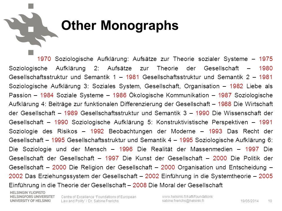www.helsinki.fi/katti/foundations sabine.frerichs@helsinki.fi Other Monographs 1970 Soziologische Aufklärung: Aufsätze zur Theorie sozialer Systeme –