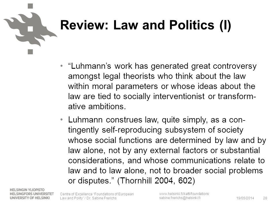 www.helsinki.fi/katti/foundations sabine.frerichs@helsinki.fi Luhmanns work has generated great controversy amongst legal theorists who think about th