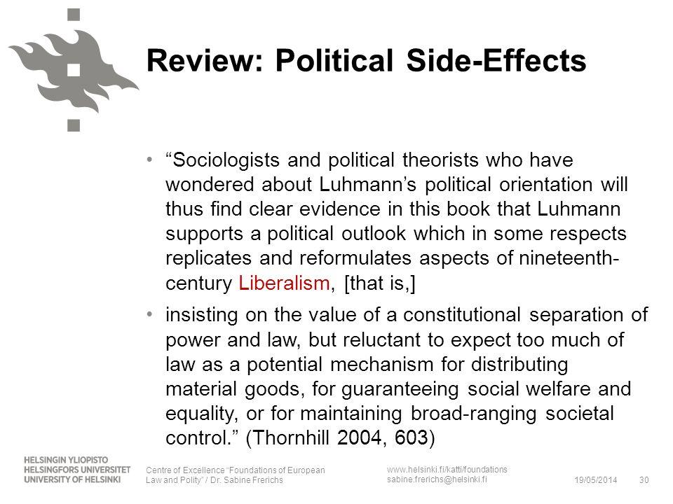 www.helsinki.fi/katti/foundations sabine.frerichs@helsinki.fi Sociologists and political theorists who have wondered about Luhmanns political orientat