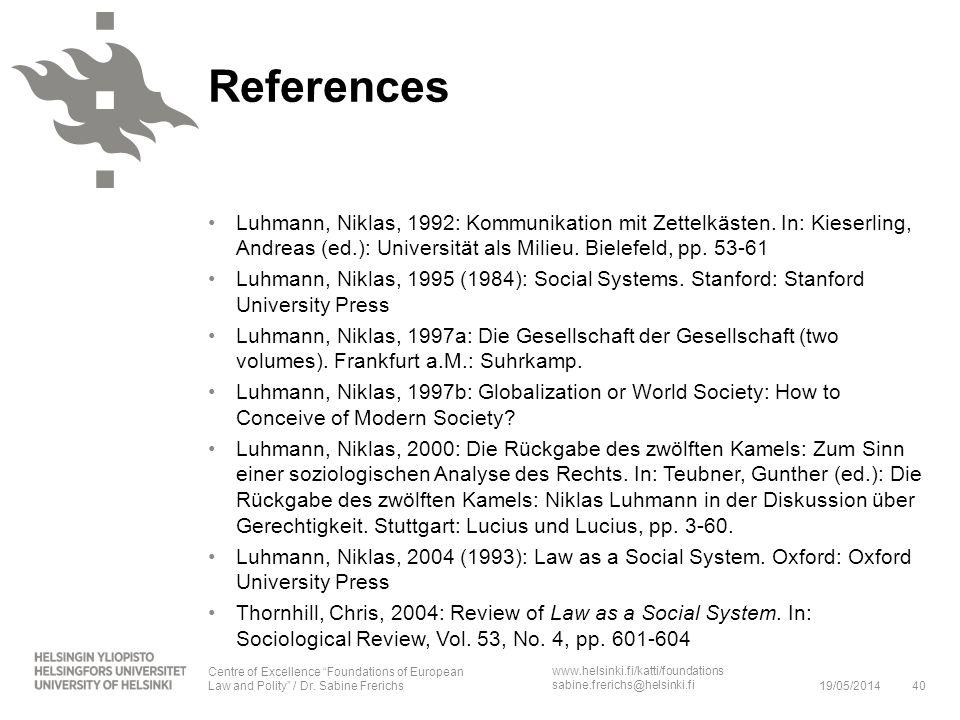 www.helsinki.fi/katti/foundations sabine.frerichs@helsinki.fi Luhmann, Niklas, 1992: Kommunikation mit Zettelkästen. In: Kieserling, Andreas (ed.): Un