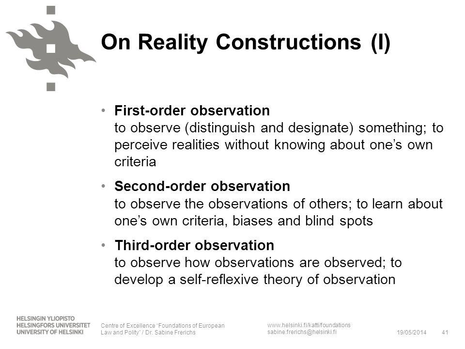 www.helsinki.fi/katti/foundations sabine.frerichs@helsinki.fi On Reality Constructions (I) First-order observation to observe (distinguish and designa