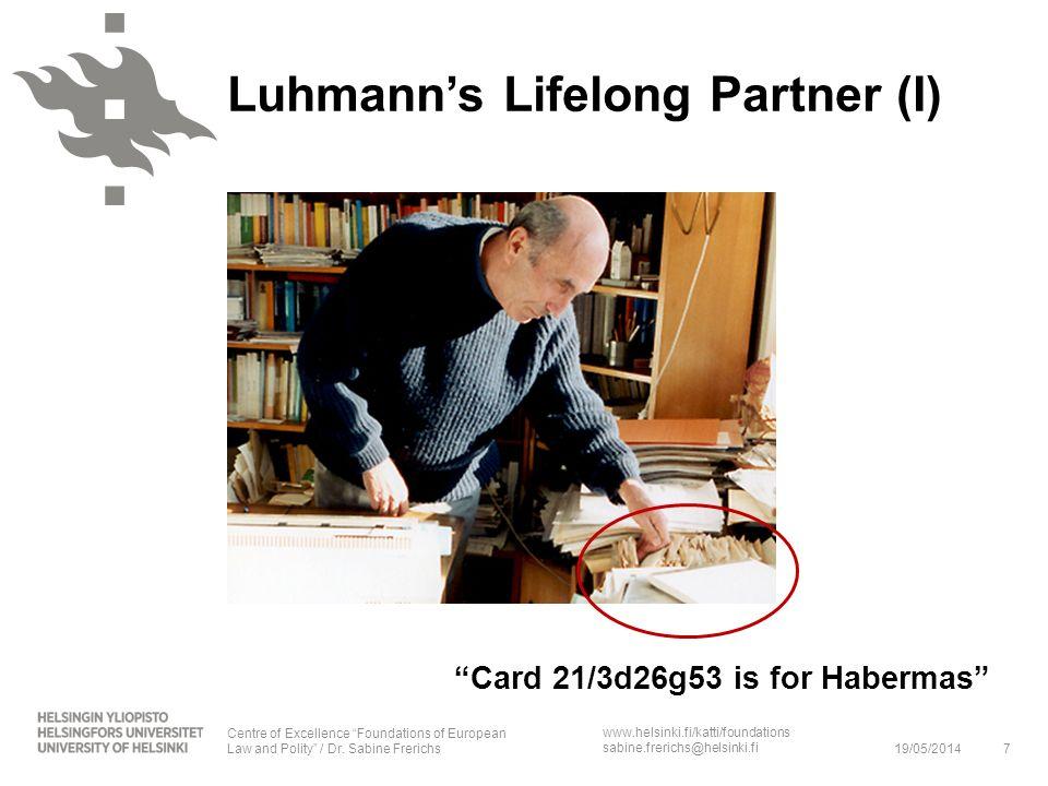 www.helsinki.fi/katti/foundations sabine.frerichs@helsinki.fi Card 21/3d26g53 is for Habermas 19/05/20147 Centre of Excellence Foundations of European