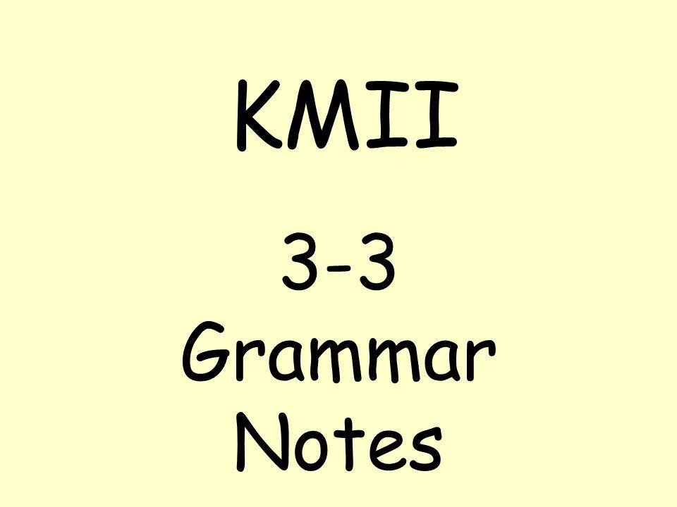 KMII 3-3 Grammar Notes