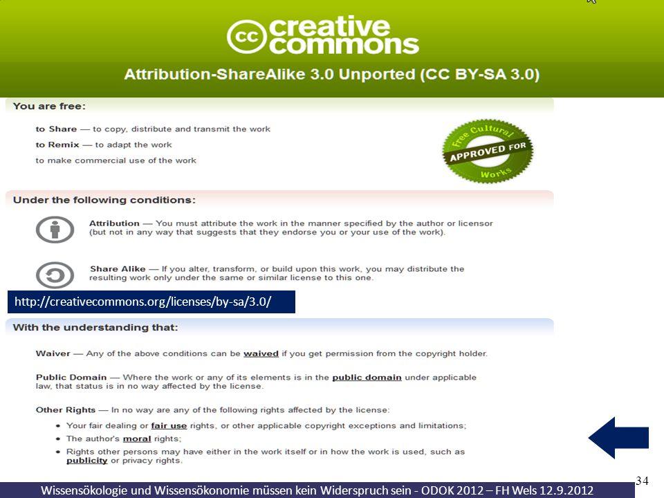 Towards a commons-based copyright– IFLA 08/2010 34 Wissensökologie und Wissensökonomie müssen kein Widerspruch sein - ODOK 2012 – FH Wels 12.9.2012 http://creativecommons.org/licenses/by-sa/3.0/