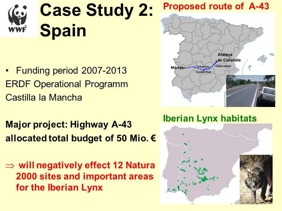 Case Study 2: Spain Funding period 2007-2013 ERDF Operational Programm Castilla la Mancha Major project: Highway A-43 allocated total budget of 50 Mio