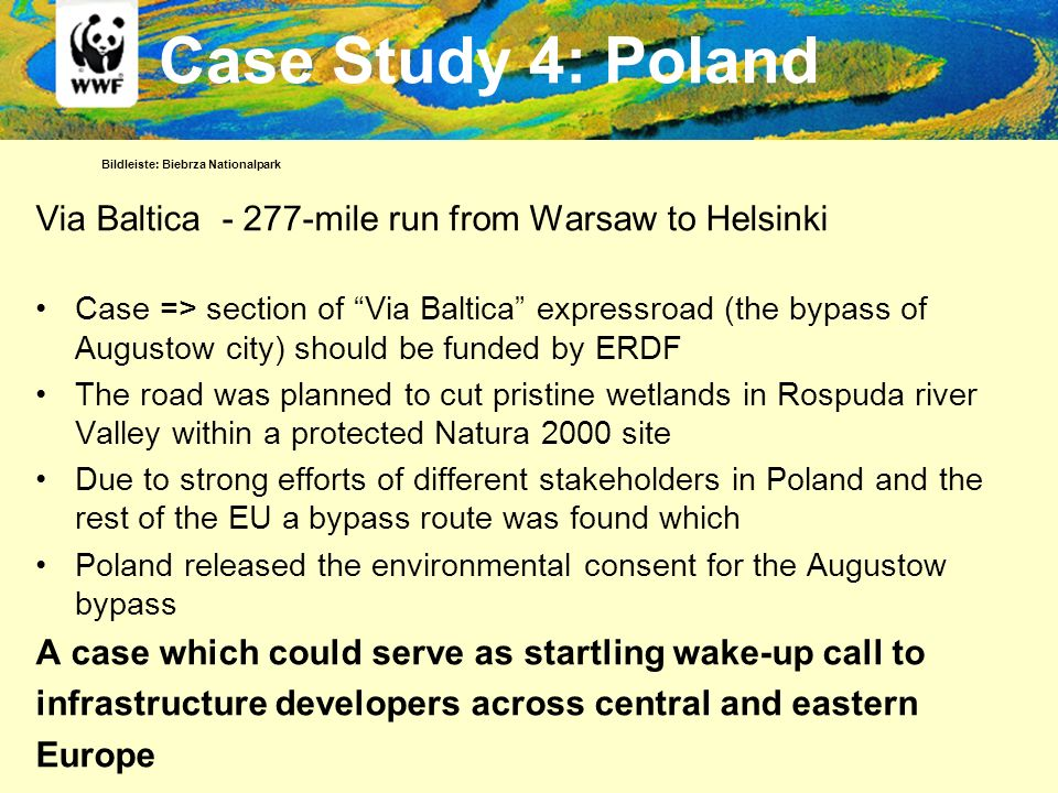 Via Baltica - 277-mile run from Warsaw to Helsinki Case => section of Via Baltica expressroad (the bypass of Augustow city) should be funded by ERDF T