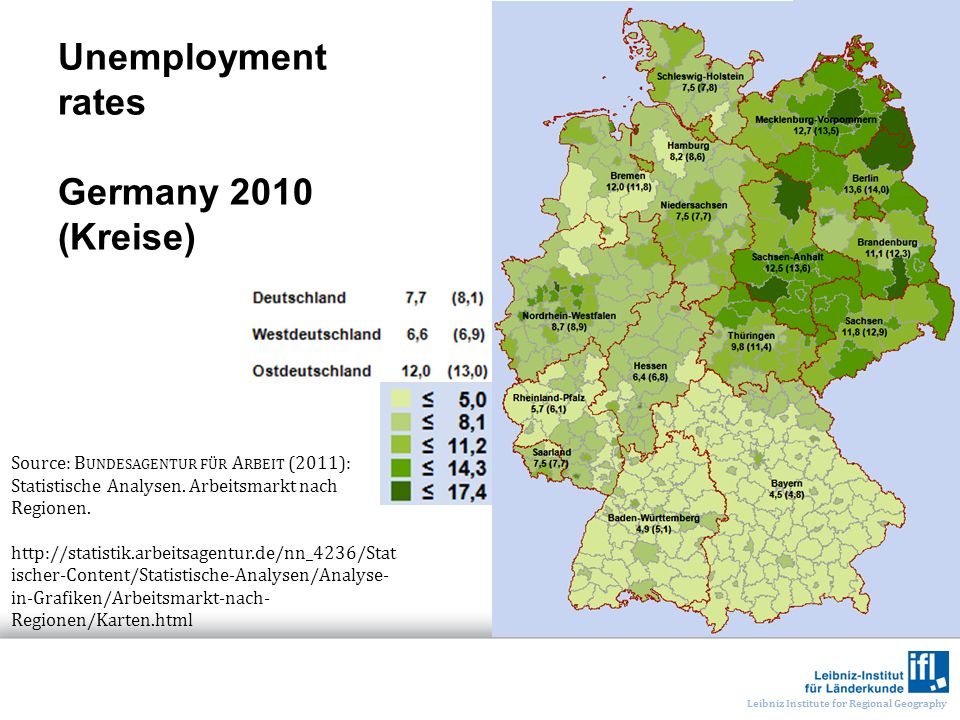 Leibniz Institute for Regional Geography Unemployment rates Germany 2010 (Kreise) Source: B UNDESAGENTUR FÜR A RBEIT (2011): Statistische Analysen. Ar