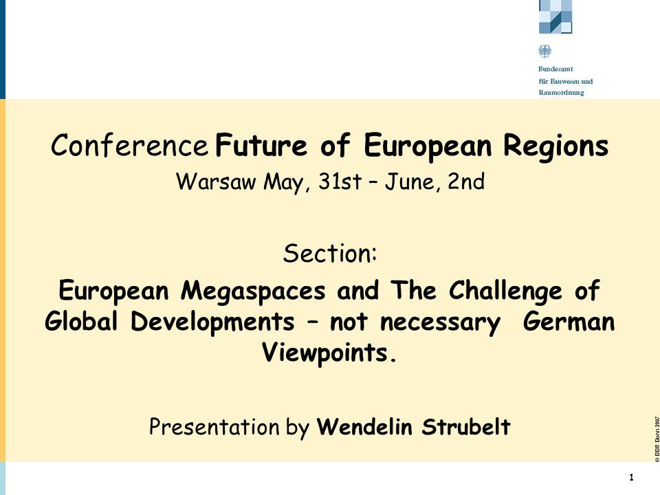 © BBR Bonn 2007 22 Warsaw May, 31st – June, 2ndWendelin Strubelt, BBR Germany in Europe