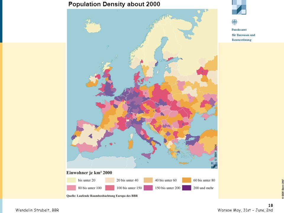 © BBR Bonn 2007 18 Warsaw May, 31st – June, 2ndWendelin Strubelt, BBR Population Density about 2000