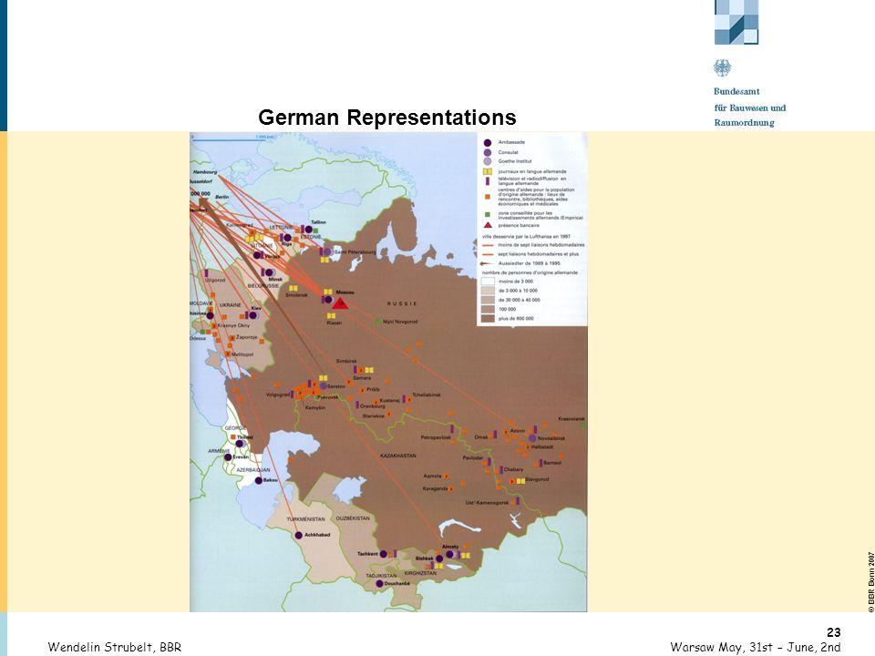 © BBR Bonn 2007 23 Warsaw May, 31st – June, 2ndWendelin Strubelt, BBR German Representations