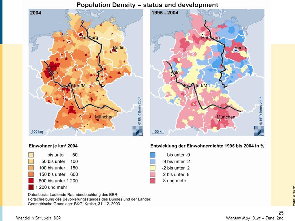 © BBR Bonn 2007 25 Warsaw May, 31st – June, 2ndWendelin Strubelt, BBR Population Density – status and development