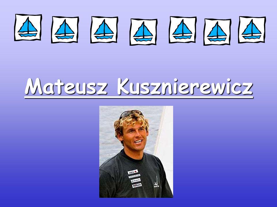 Something about him Mateusz Kusznierewicz was born on 29 April 1975 in Warsaw.