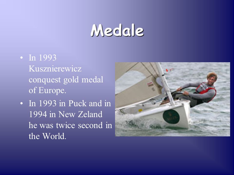 Sukces In 1996 in Atlant hw first time in history of polish sailing he conquest an olimpic medal and it was gold.In 1996 in Atlant hw first time in history of polish sailing he conquest an olimpic medal and it was gold.