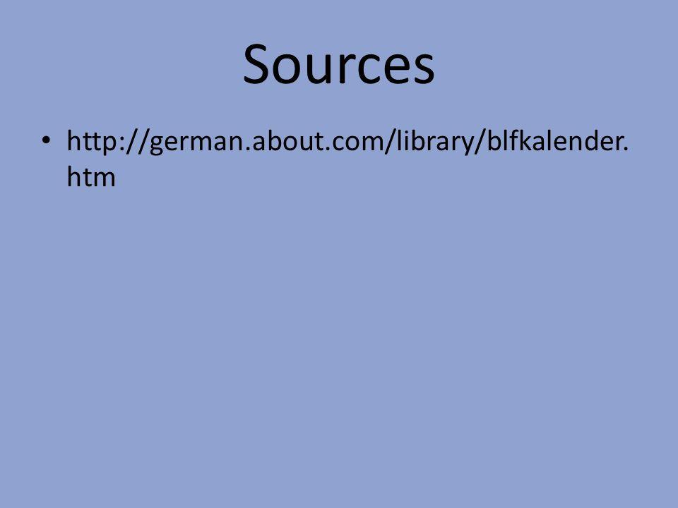 Sources http://german.about.com/library/blfkalender. htm