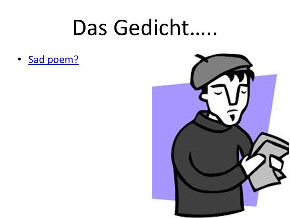 Das Gedicht….. Sad poem?
