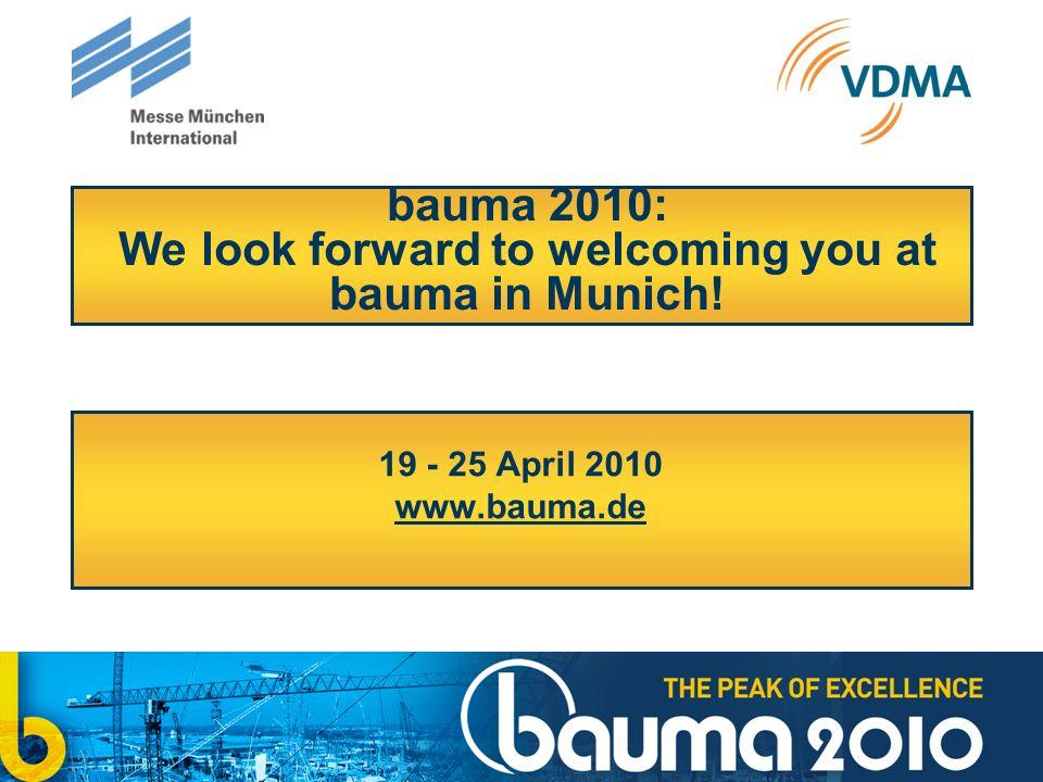 bauma 2010: We look forward to welcoming you at bauma in Munich! 19 - 25 April 2010 www.bauma.de