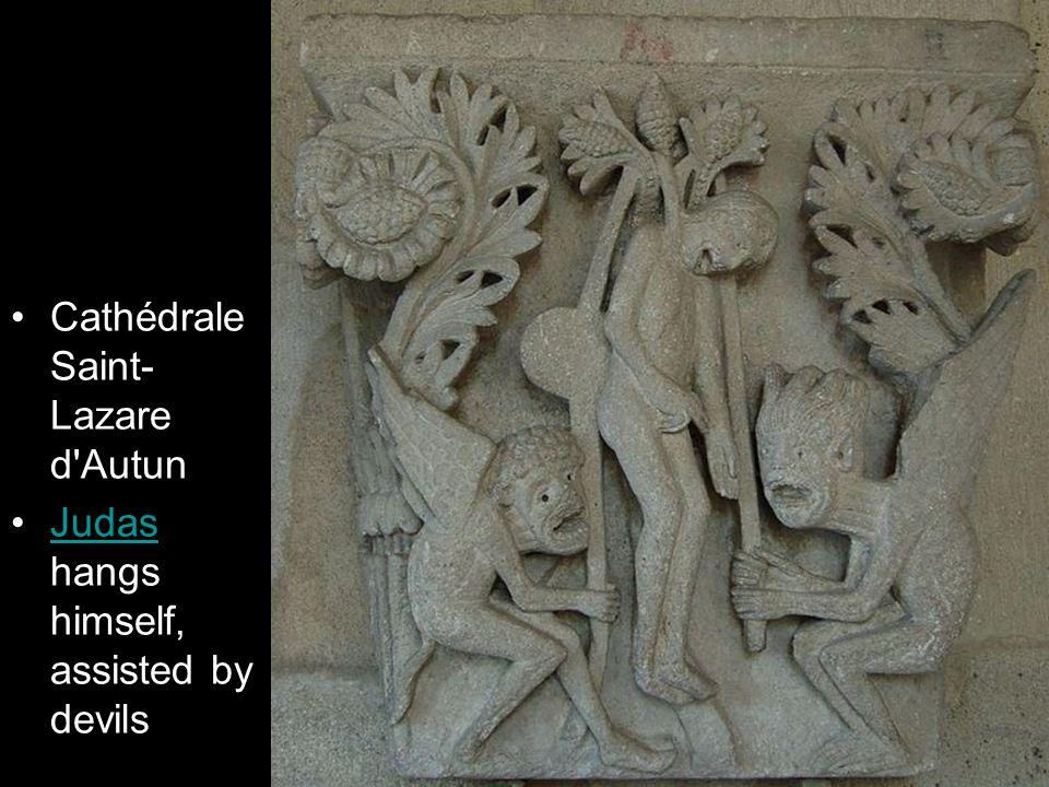 Cathédrale Saint- Lazare d'Autun Judas hangs himself, assisted by devilsJudas