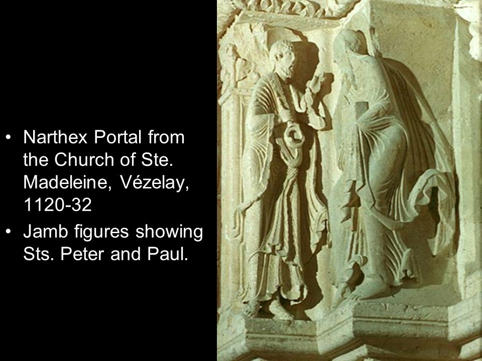 Narthex Portal from the Church of Ste. Madeleine, Vézelay, 1120-32 Jamb figures showing Sts. Peter and Paul.