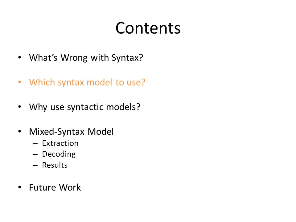Contents Whats Wrong with Syntax.Which syntax model to use.