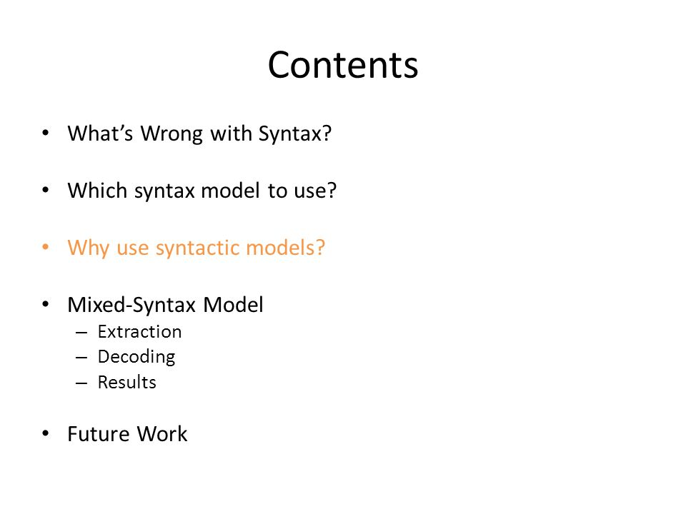 Contents Whats Wrong with Syntax. Which syntax model to use.