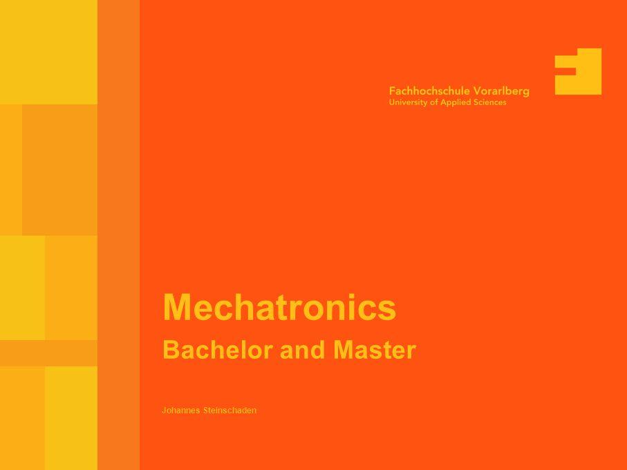 ICEE 2005 July 26, 2005 Seite 1 Johannes Steinschaden Mechatronics Bachelor and Master