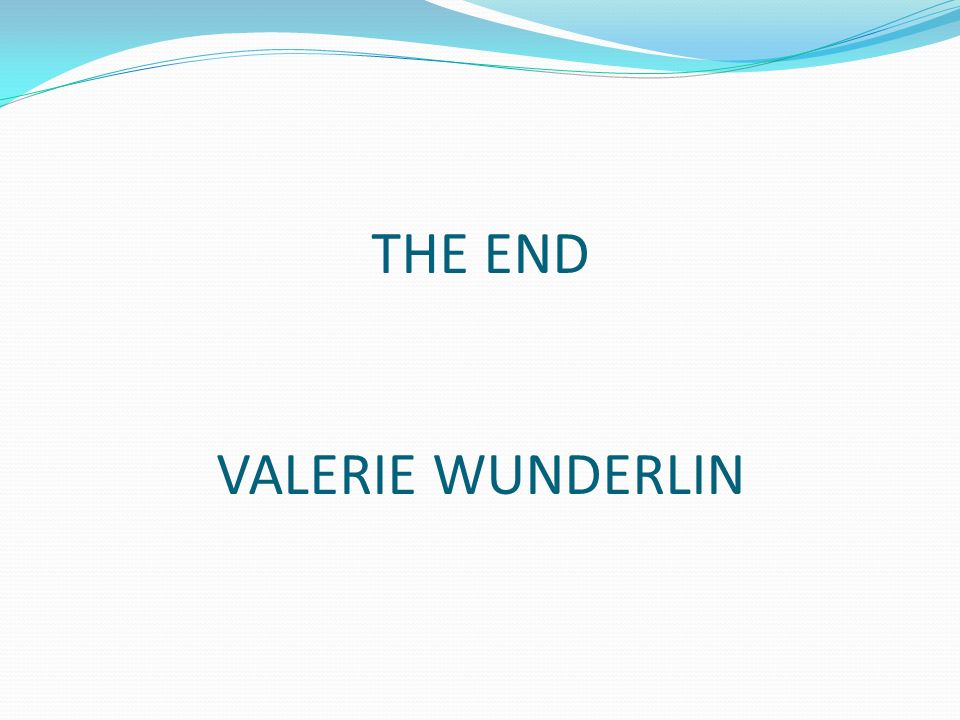THE END VALERIE WUNDERLIN
