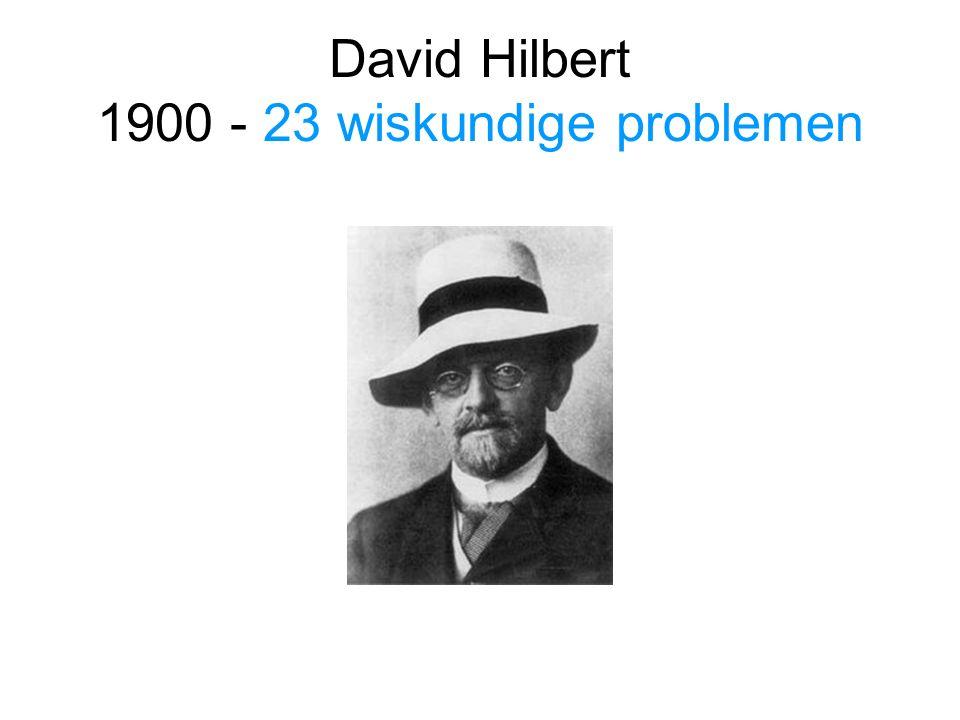 David Hilbert 1900 - 23 wiskundige problemen