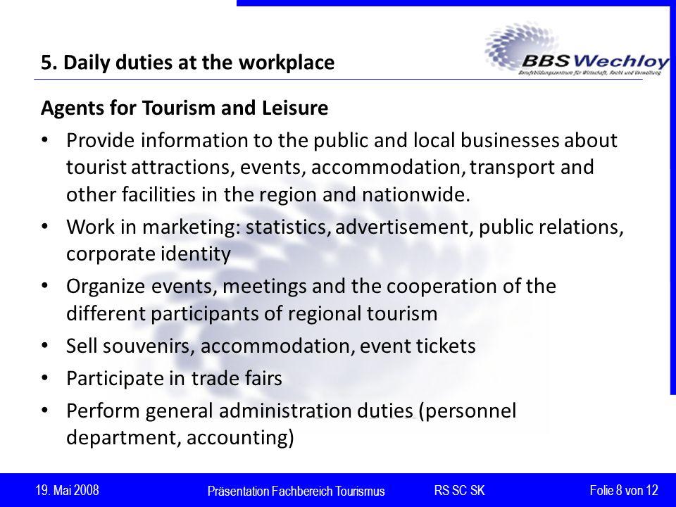 Präsentation Fachbereich Tourismus RS SC SK 19.Mai 2008 Folie 8 von 12 5.