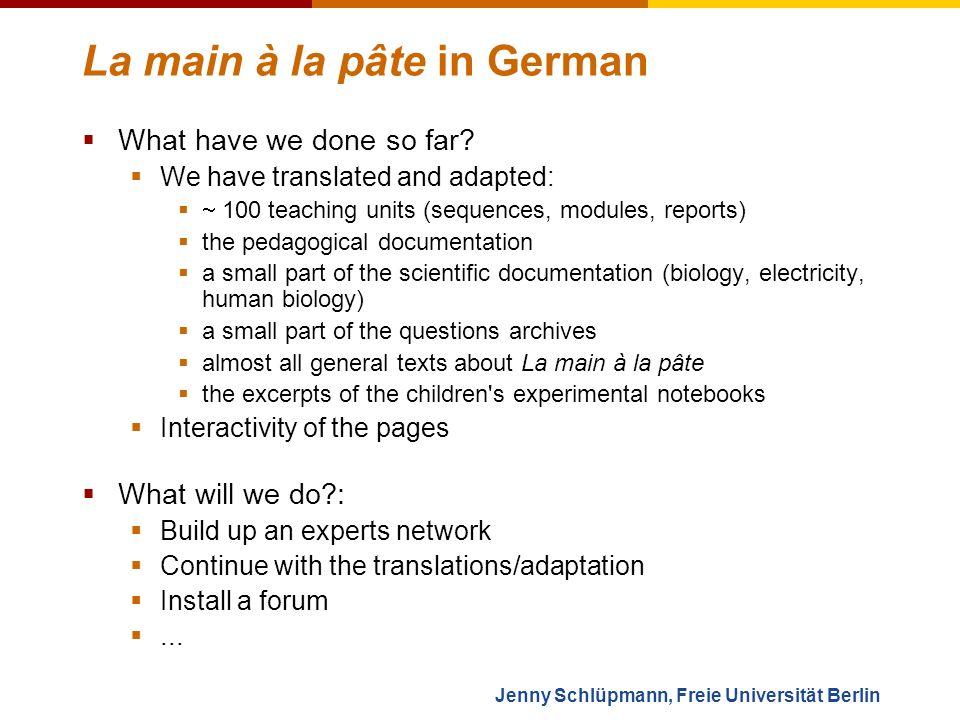 Jenny Schlüpmann, Freie Universität Berlin La main à la pâte in German What have we done so far.