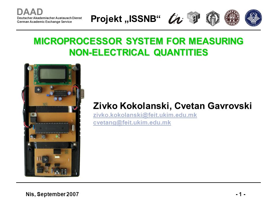 Projekt ISSNB Nis, September 2007- 1 - DAAD Deutscher Akademischer Austausch Dienst German Academic Exchange Service MICROPROCESSOR SYSTEM FOR MEASURI