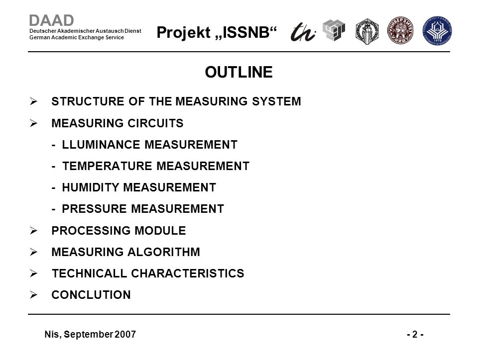 Projekt ISSNB Nis, September 2007- 2 - DAAD Deutscher Akademischer Austausch Dienst German Academic Exchange Service OUTLINE STRUCTURE OF THE MEASURIN