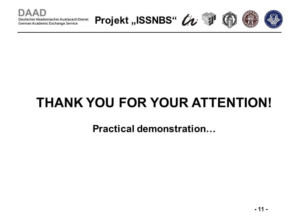 Projekt ISSNBS - 11 - DAAD Deutscher Akademischer Austausch Dienst German Academic Exchange Service THANK YOU FOR YOUR ATTENTION.
