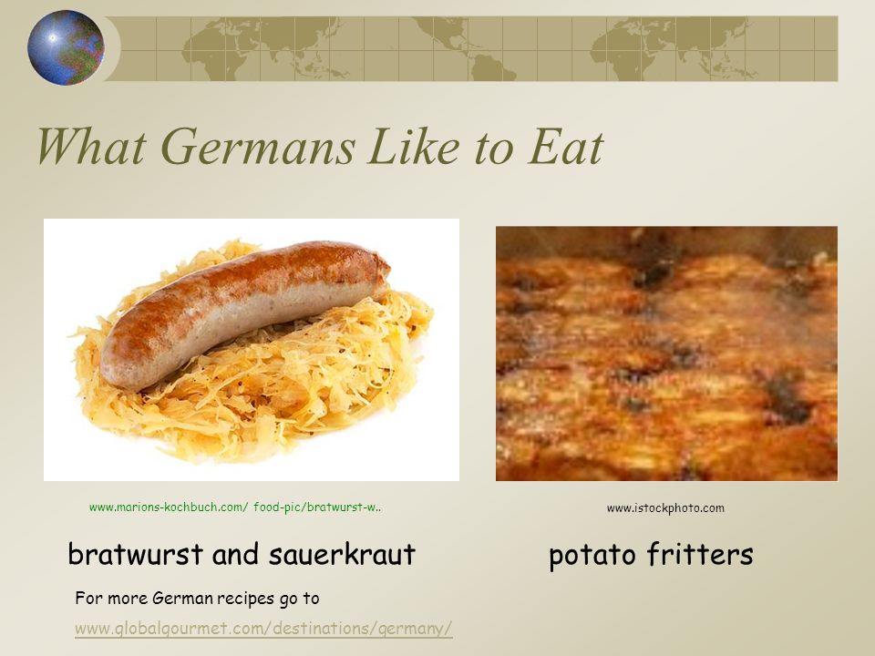 What Germans Like to Eat bratwurst and sauerkrautpotato fritters www.istockphoto.com www.marions-kochbuch.com/ food-pic/bratwurst-w.. For more German