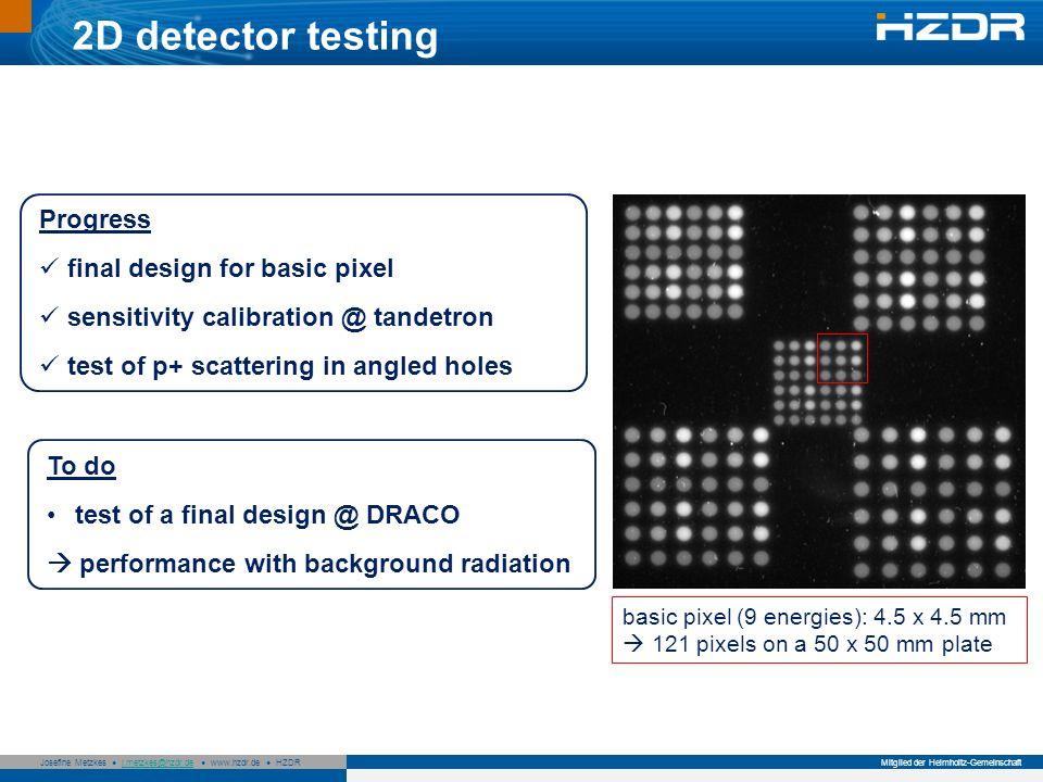 Seite 22 Mitglied der Helmholtz-Gemeinschaft Josefine Metzkes j.metzkes@hzdr.de www.hzdr.de HZDRj.metzkes@hzdr.de 2D detector testing basic pixel (9 e