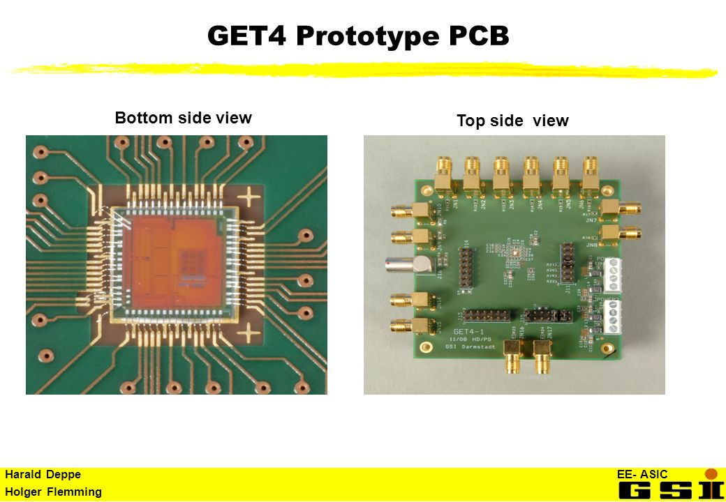 Harald Deppe EE- ASIC Holger Flemming GET4 Prototype PCB Bottom side view Top side view