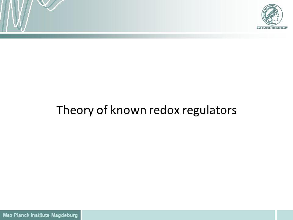 Max Planck Institute Magdeburg Theory of known redox regulators